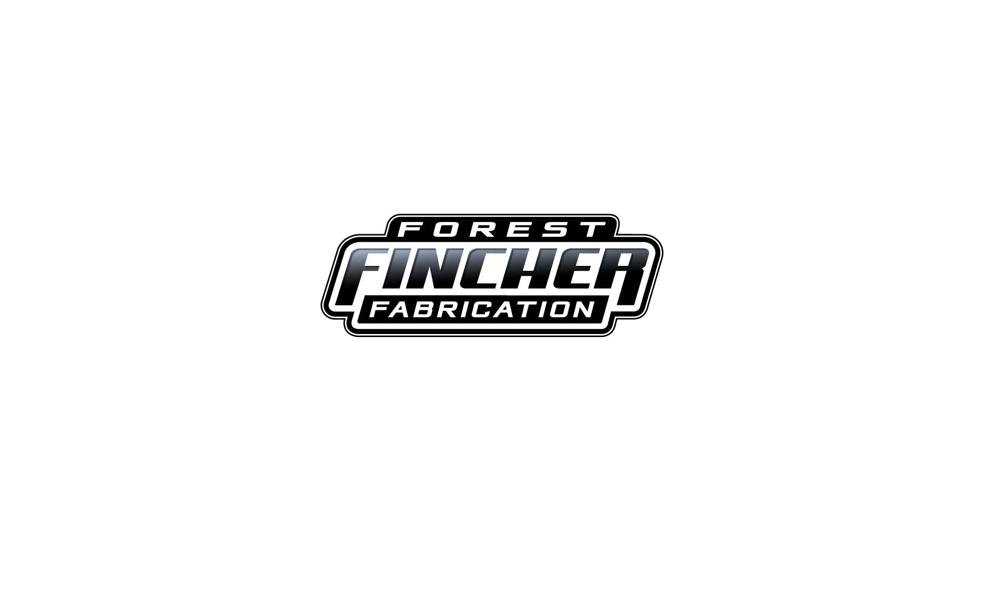Forest Fincher Fabrication